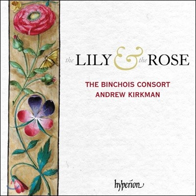 Andrew Kirkman 백합과 장미 - 성모 마리아를 위한 중세 후기 영국 음악 (The Lily and the Rose - Adoration of the Virgin in Sound & Stone)