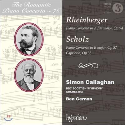 낭만주의 피아노 협주곡 76집 - 라인베르거 / 숄츠 (The Romantic Piano Concerto Vol.76 - Rheinberger / Scholz)