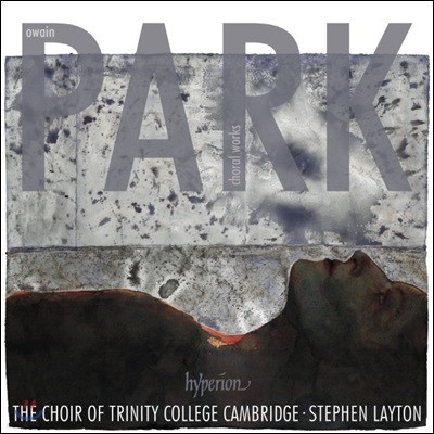 Stephen Layton 오와인 파크: 합창 작품집 (Owain Park: Choral Works)