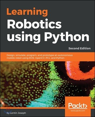 Learning Robotics Using Python, 2/E