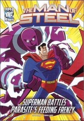 Capstone Heroes(The Man of Steel) : Parasite's Feeding Frenzy