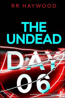 The Undead. Day Six