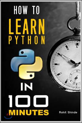 How to Learn Python Programming in 100 Minutes