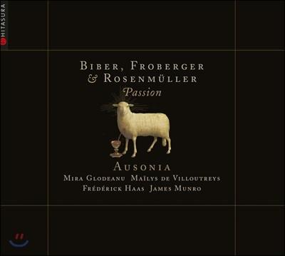 Ausonia 비버 / 로젠뮐러 / 프로베르거 17세기 고음악 모음집 - 열정 (Passion)