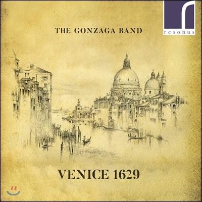 The Gonzaga Band 몬테베르디 / 마리니 / 타르디티: 성악과 코르넷, 바이올린을 위한 베네치아 음악 (Venice 1629)