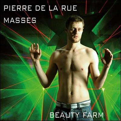 Beauty Farm 피에르 들라뤼: 네 곡의 미사 (Pierre de la Rue: Missa) 뷰티 팜