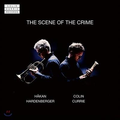 Colin Currie / Hakan Hardenberger 퍼커션과 트럼펫 연주집 (The Scene Of The Crime) 콜린 커리 / 호칸 하르덴베리에르
