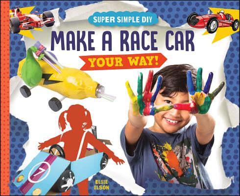Make a Race Car Your Way!