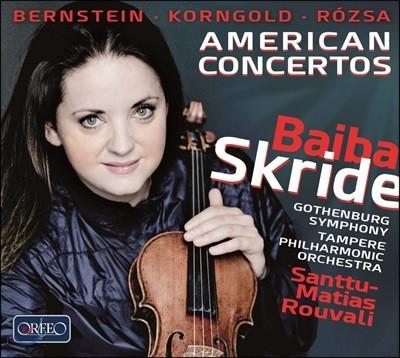 Baiba Skride 미국의 바이올린 협주곡 모음집 - 번스타인 / 로자 / 코른골트 (American Concertos - Bernstein / Korngold / Rozsa) 바이바 스크리데