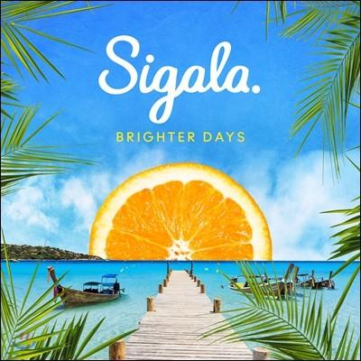 Sigala (시갈라) - Brighter Days 정규 1집