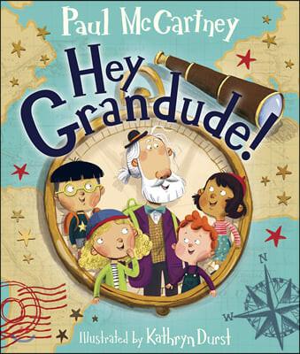 Hey Grandude! : 비틀즈 폴 매카트니 그림책