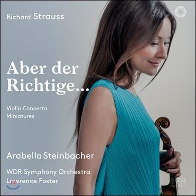 Arabella Steinbacher 슈트라우스: 바이올린 협주곡, 소품집 (R. Strauss: 'Aber der Richtige') 아라벨라 슈타인바허