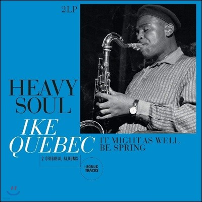 Ike Quebec (아이크 퀘벡) - Heavy Soul / It Might As Well Be Spring [2LP]