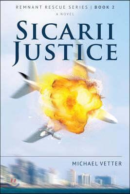 Sicarii Justice: Remnant Rescue Series - Book 2