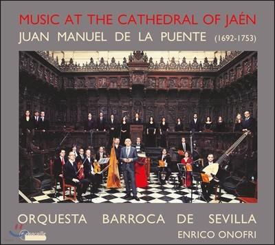 Enrico Onofri 후안 마누엘 델라 푸엔테: 후기 바로크 하엔 대성당의 교회 음악 (Juan Manuel De La Puente: 'Music at the Cathedral of Jaen') 엔리코 오노프리