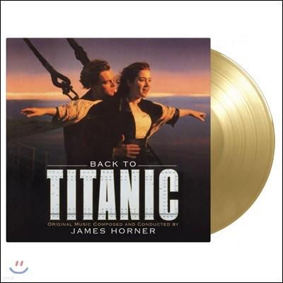 타이타닉 영화음악 (Back To Titanic OST by James Horner 제임스 호너) [골드 컬러 2LP]