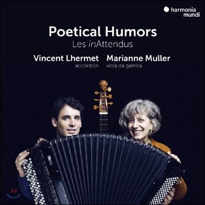 Les inAttendus '시적 유머' - 아코디언과 비올라 다 감바로 연주하는 17세기 영국 음악 (Poetical Humors - Transkriptionen Fur Viola Da Gamba & Akkordeon) 레진아탕듀