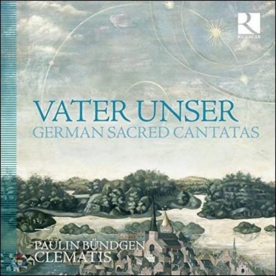 Paulin Bundgen 독일 바로크 종교 음악집 (Vater unser - German Sacred Cantatas) 파울린 뷘드겐