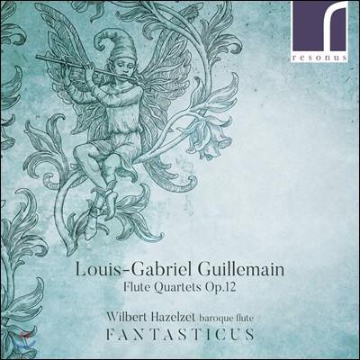 Wilbert Hazelzet 기예망: 플루트 사중주 (Guillemain: Flute Quartets, OP.12)