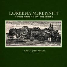 Loreena Mckennitt - Troubadours On The Rhine