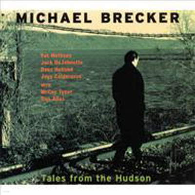 Michael Brecker - Tales From The Hudson (SHM-CD)(일본반)
