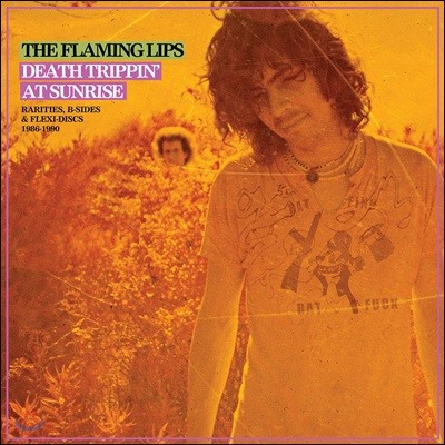 The Flaming Lips (플레이밍 립스) - Death Trippin' At Sunrise : Rarities, B-Sides & Flexi-Discs 1986-1990 [2LP]