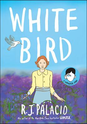 White Bird: A Wonder Story '원더' 시리즈 다섯번째 책