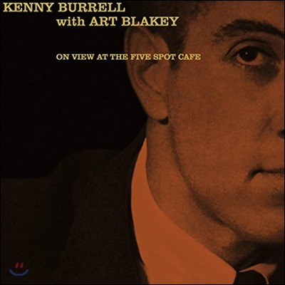 Kenny Burrell & Art Blakey (케니 버렐 & 아트 블래키) - On View At The Five Spot Cafe [LP]