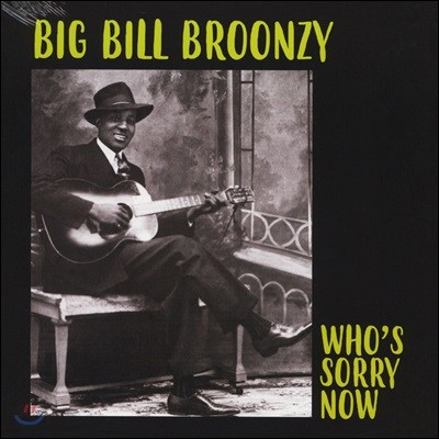 Big Bill Broonzy (빅 빌 브룬지) - Who's Sorry Now [Limited Edition LP]
