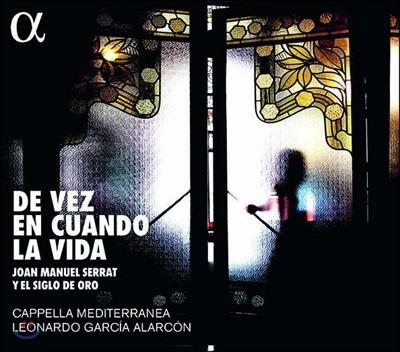 Leonardo Garcia Alarcon 후안 마누엘 세라를 노래하다 (Joan Manuel Serrat: De Vez En Cuando La Vida)