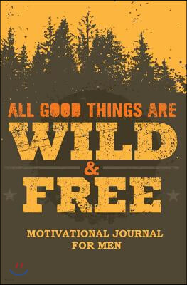 Motivational Journal for Men: 150-Page Blank, Lined Writing Journal with Motivational Quotes - Makes a Great Gift for Those Wanting an Inspiring Jou