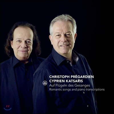 Christoph Pregardien / Cyprien Katsaris 낭만주의 가곡과 피아노 편곡집 (Auf Flugeln des Gesanges - Romantic Songs & Transcriptions)