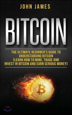Bitcoin: The Ultimate Beginner