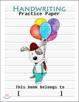 Handwriting Practice Paper: Penmanship Practice Paper Writing Letters & Words with 4 Divisions Lines Per 1 Line Great for to 3rd Grade Students Gr