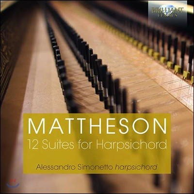 Alessandro Simonetto 마테존: 하프시코드를 위한 12개의 모음곡 (Mattheson: 12 Suites for Harpsichord)
