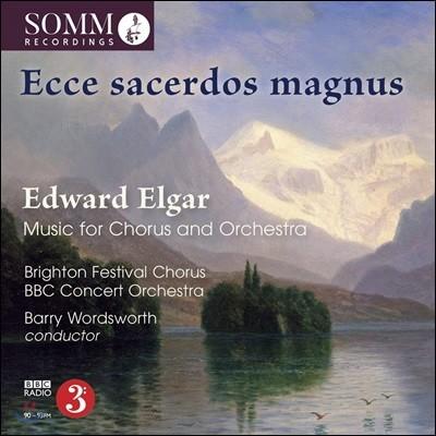 Barry Wordsworth 엘가: 합창과 오케스트라를 위한 음악 (Elgar: Ecce Sacerdos Magnus - Music for Chorus and Orchestra)