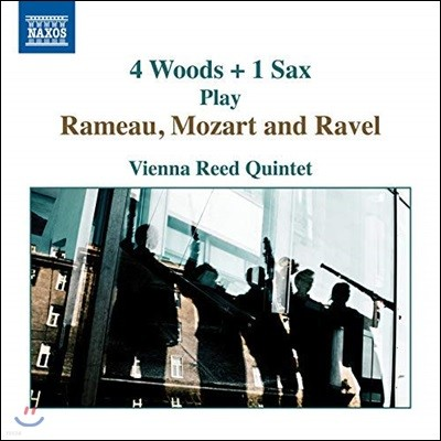 Vienna Reed Quintet 4대의 목관악기, 색소폰이 연주하는 라모, 모차르트, 라벨 작품들