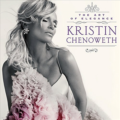 Kristin Chenoweth - Art Of Elegance