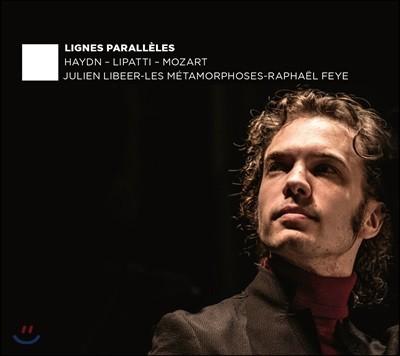 Julien Libeer 하이든: 교향곡 49번 / 리파티: 고전풍의 콘체르티노 / 모차르트: 피아노 협주곡 27번 (Lignes Paralleles - Haydn / Lipatti / Mozart)