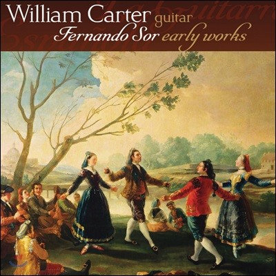 William Carter 페르난도 소르 초기 작품들 (Fernando Sor: Early Works)
