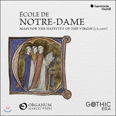 Ensemble Organum 노트르담 악파의 미사집 - 성모 탄생을 위한 미사 (Ecole de Notre Dame: Mass for the Nativity of the Virgin)