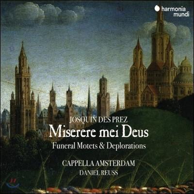 Cappella Amsterdam 조스캥 데프레: 미제레레 메이 데우스 - 장송 모테트와 만가 (Miserere mei Deus)
