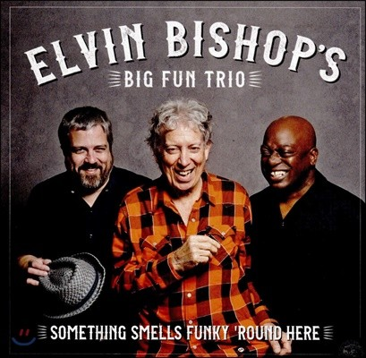 Elvin Bishop (엘빈 비숍) - Something Smells Funky Round Here