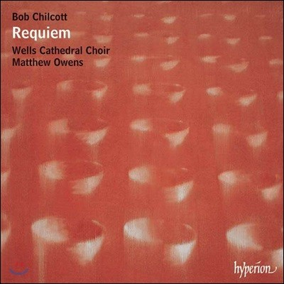 Andrew Staples 밥 칠코트: 레퀴엠 외 (Bob Chilcott: Requiem, other works)