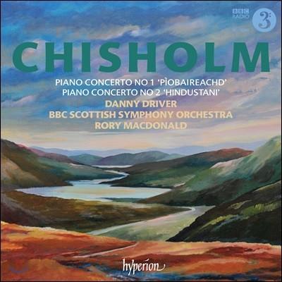 Rory MacDonald 에릭 치좀: 피아노 협주곡 1번 & 2번 - 대니 드라이버, BBC 스코티쉬 심포니, 로리 맥도널드 (Erik Chisholm: Piano Concertos)