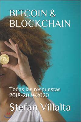 Bitcoin & Blockchain: Todas Las Respuestas 2018-2019-2020