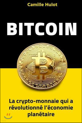 Bitcoin: La Crypto-Monnaie Qui A R