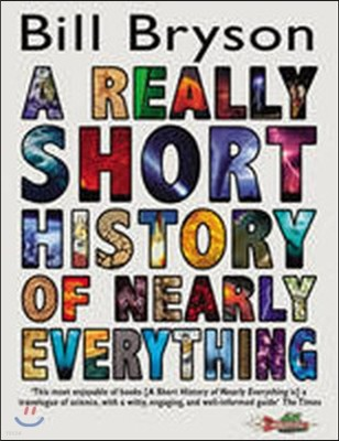 Really Short History of Nearly Everything