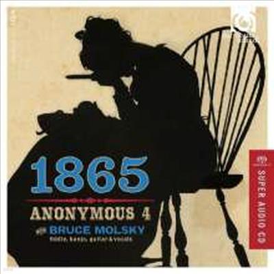 1865 - 미국 남북 전쟁 시대의 노래 (1865 - Songs of Hope & Home from the American Civil War) (SACD Hybrid) - Anonymous 4