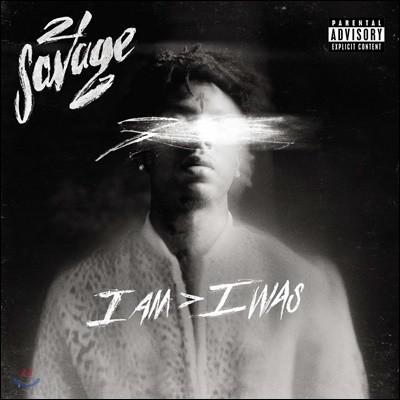 21 Savage (21 새비지) - I Am > I Was